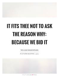 bid it reason why quotes reason why sayings reason why picture quotes