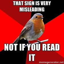 Retail Robin Meme - retail robin that sign is very misleading not if you read it