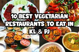 cuisine in kl top 10 best vegetarian restaurants to eat in kl pj