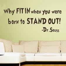 why fit in when you were born to stand out dr seuss quote wall