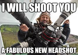 Photographer Meme - i will shoot you a fabulous new headshot middle eastern