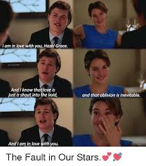 The Fault In Our Stars Meme - i am in love with you hazel grace and know that love is just a