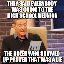 High School Reunion Meme - maury lie detector meme imgflip