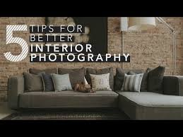 5 tips for shooting interior photography youtube