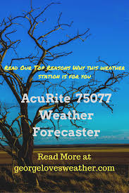 acurite 75077 weather forecaster review george loves weather