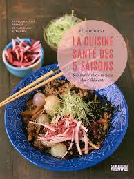cuisine santé la cuisine santé des 5 saisons arts culinaires alternatives