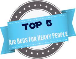 heavy duty air mattresses over 300 lbs for heavy people for big