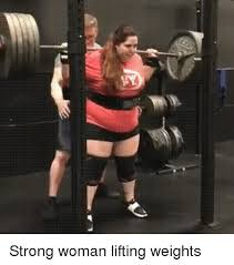 Woman Lifting Weights Meme - strong woman lifting weights strong meme on awwmemes com