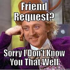 Friend Request Meme - denied friend request quickmeme