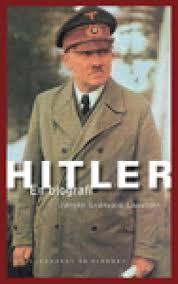 hitler kort biografi hitler en biografi adolf hitler et politisk portræt
