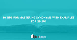Synonyms Of Opulent 10 Tips For Mastering Synonyms With Examples For Sbi Po