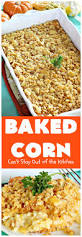 thanksgiving recipes corn baked corn can u0027t stay out of the kitchen