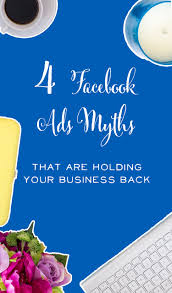 Small Home Business Ideas For Moms - 4 facebook ads myths that are holding your business back