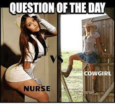 Cowgirl Memes - question of the day cowgirl nurse meme on me me