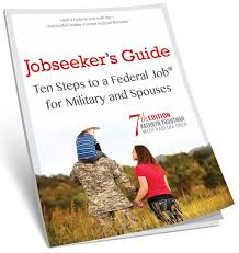 Resumes For Federal Jobs by Jobseeker U0027s Guide Ten Steps To A Federal Job For Military