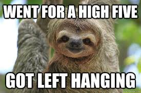 High Five Meme - went for a high five got left hanging misc quickmeme