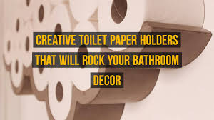 creative toilet paper holders that will rock your bathroom decor