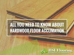 ensure that your hardwood flooring is properly acclimated