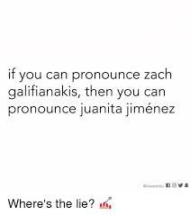 Pronounce Memes - if you can pronounce zach galifianakis then you can pronounce