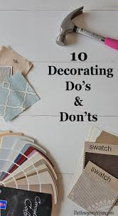 home design do s and don ts 10 decorating do s and s