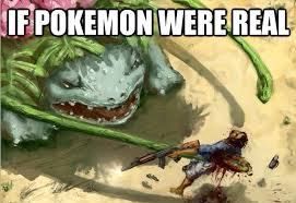 if pokemon were real meme