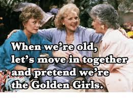 Golden Girls Memes - 25 best memes about golden girls golden girls memes