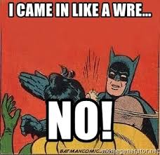 Meme Generator Batman Robin - i came in like a wre no batman slap robin meme generator