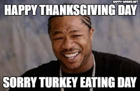Thanksgiving Day Memes - 50 best happy thanksgiving memes happy wishes
