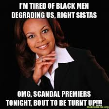 Educated Black Man Meme - why black women love scandal