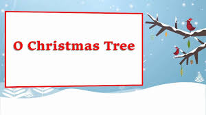 o christmas tree lyrics beautiful christmas songs with lyrics