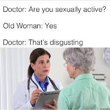 Funny Doctor Memes - are you sexually active know your meme