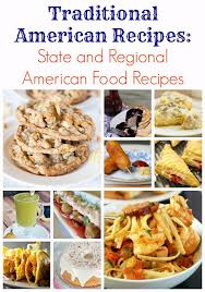 traditional cuisine recipes traditional recipes state regional food recipes