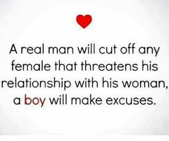 Real Relationship Memes - a real man will cut off any female that threatens his relationship