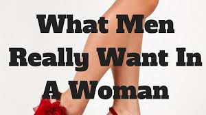 What Do Women Want In Bed What Men Really Want In A Woman Youtube