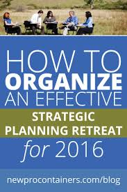 how to write strategy paper best 25 strategic planning ideas only on pinterest strategy how to organize an effective strategic planning retreat