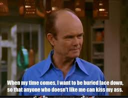 Red Forman Meme - 21 best that 70 s show images on pinterest ha ha funny stuff and