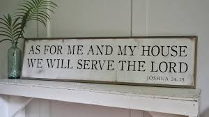 as for and my house we will serve lord 1 u0027x4 u0027 sign