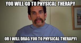 Physical Therapy Memes - physical therapy weknowmemes generator