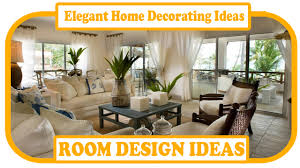 Ideas To Decorate Home Elegant Home Decorating Ideas Elegant Home Decor Ideas To