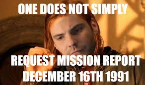 December Meme - one does not simply mission report 1991 mission report december