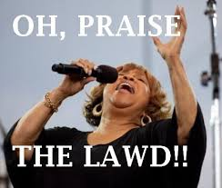 Praise The Lord Meme - sweet lord jesus discovering ratchet