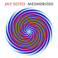 jay soto jay soto mesmerized cd album at discogs