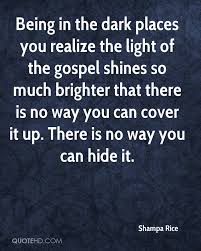 Light Of The Gospel Shampa Rice Quotes Quotehd