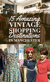 Home Design Store Manchester Church Street 15 Amazing Vintage Shopping Destinations In Manchester