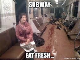 Subway Meme - subway eat fresh yum make a meme