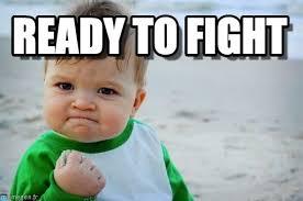 Fight Meme - ready to fight success kid original meme on memegen