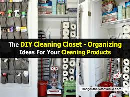 the diy cleaning closet organizing ideas for your cleaning products