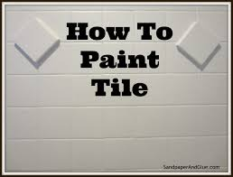 Bathroom Tile Paint Kit Painting Tile Stephanie Marchetti Sandpaper U0026 Glue A Home