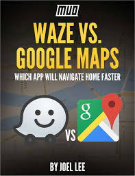 waze vs google maps which app will navigate home faster free