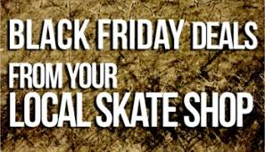 best black friday store deals list ny skate shops black friday deals 2013 nyskateboarding com